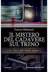 Il mistero del cadavere sul treno (Le indagini dell'ispettore Santoni Vol. 7) Formato Kindle