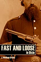 Fast and Loose in Dixie (Expanded, Annotated)