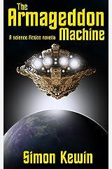 The Armageddon Machine: a science fiction novella Kindle Edition
