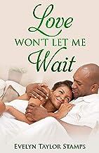 Love Won't Let Me Wait (English Edition)