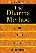 The Dharma Method: 7 Daily Steps to Spiritual Advancement