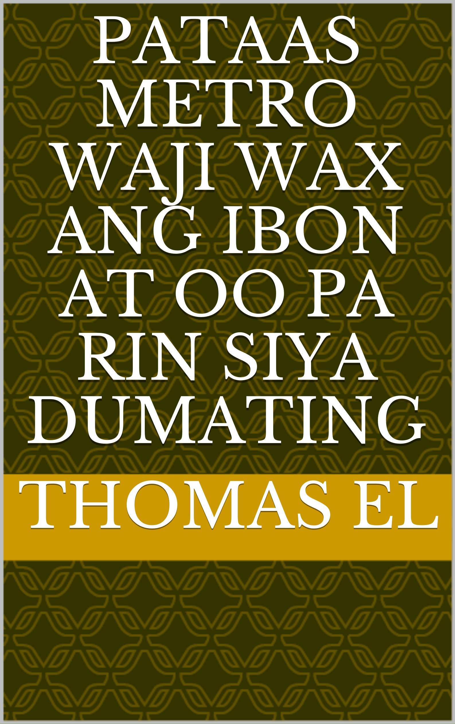 pataas metro waji wax ang ibon at oo pa rin Siya dumating (Italian Edition)