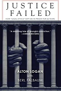 Justice Failed: How 'Legal Ethics Kept Me in Prison for 26 Years