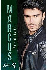 Marcus - Ricomincio da te: #TheKanebrothersseries 3 Formato Kindle