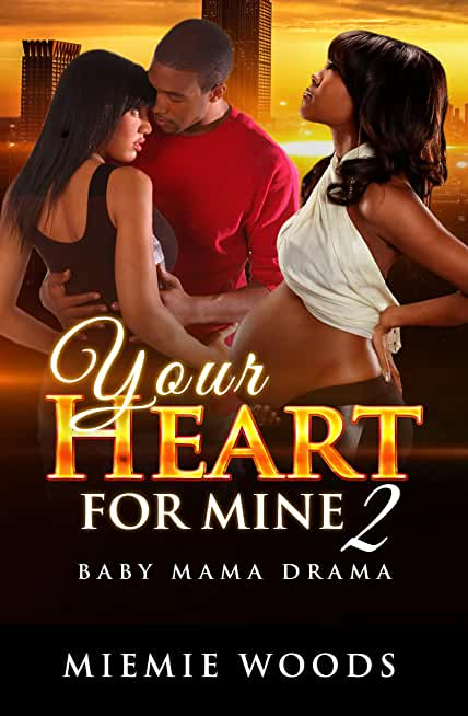 Your Heart For Mine 2: Baby Mama Drama (English Edition)