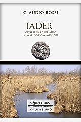IADER: Oltre il mare Adriatico, una lunga fuga dai sicari (Quintilio, Vita tra Repubblica e Impero Vol. 1) Formato Kindle