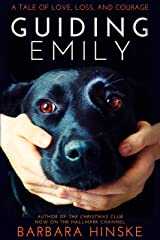 Guiding Emily: A Tale of Love, Loss, and Courage Kindle Edition