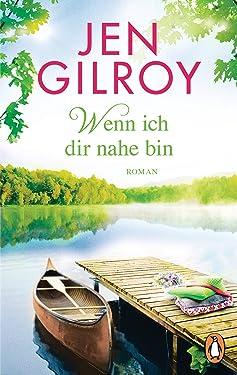 Wenn ich dir nahe bin: Roman (Die Firefly-Lake-Serie 2) (German Edition)