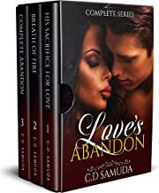 Love's Abandon Complete Series: His Sacrifice for Love/Breath of Fire/Complete Abandon
