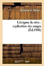 L'énigme du rêve: explication des songes (Philosophie)
