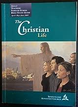 The Christian Life,Adult Teachers Sabbath School Bible Study Guide, Seventh-Day Adventist Church