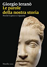 Permalink to Parole della nostra storia. Perché il greco ci riguarda PDF