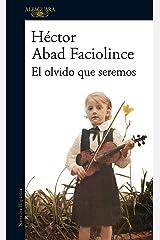 El olvido que seremos (Spanish Edition) Format Kindle