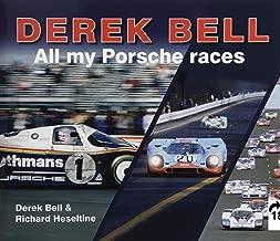 Derek Bell: All My Porsche Races