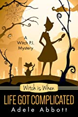 Witch Is When Life Got Complicated (A Witch P.I. Mystery Book 2) (English Edition) Format Kindle