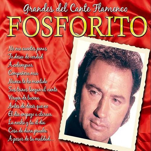 Grandes del Cante Flamenco : Fosforito