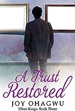 A Trust Restored - A Christian Suspense (Elliot-Kings Book 3)