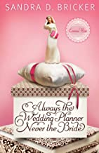 Always the Wedding Planner, Never the Bride (An Emma Rae Creation Book 2)