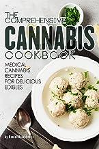 The Comprehensive Cannabis Cookbook: Medical Cannabis Recipes for Delicious Edibles