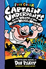 Captain Underpants and the Wrath of the Wicked Wedgie Woman: Color Edition (Captain Underpants #5) (Color Edition) Kindle Edition