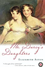 Mr. Darcy's Daughters: A Novel (Darcy series Book 1)