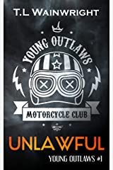 UNLAWFUL (YOUNG OUTLAWS MC Book 1) Kindle Edition