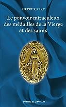 Le pouvoir miraculeux des médailles de la vierge (Spiritualité) (French Edition)