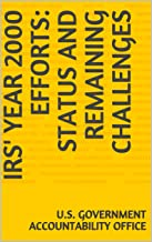 IRS' Year 2000 Efforts: Status and Remaining Challenges