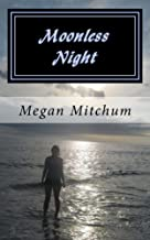 Moonless Night (The Darkness Before Dawn Book 1)