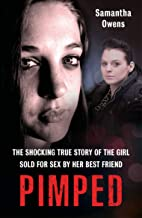Pimped: The shocking true story of the girl sold for sex by her best friend