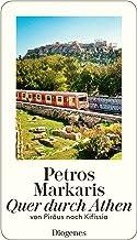 Quer durch Athen: Eine Reise von Piräus nach Kifissia (detebe)