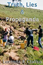 Truth, Lies & Propaganda: in Africa (Truth, Lies and Propaganda Book 1)