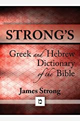 Strong's Dictionary of the Bible Kindle Edition