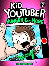 Kid Youtuber 2: Hungry for More (a hilarious adventure for children ages 9-12): From the Creator of Diary of a 6th Grade N...