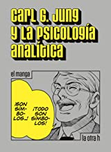 Carl G. Jung y la psicología analítica: el manga (La otra h) (Spanish Edition)
