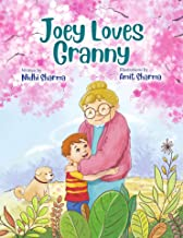 Joey Loves Granny: An inspiring tale of love, letting go and following your dreams (Grandma books, Books on grandparents)