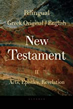 Bilingual (Greek / English) New Testament: Vol. II, Acts, Epistles, Revelation: Volume 2