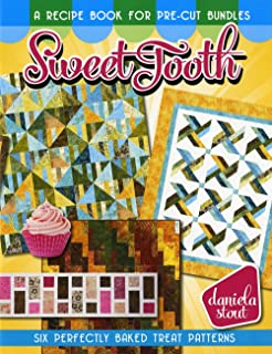 By Daniela Stout Sweet Tooth, a Recipe Book for Pre-cut Bundles: Six Perfectly Baked Treat Quilt Patterns [Paperback]