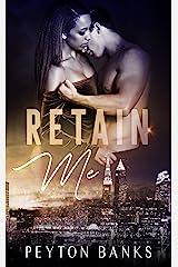 Retain Me: A BWWM Office Romance Kindle Edition