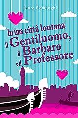 In una città lontana: il gentiluomo, il barbaro e il professore (Italian Edition) Format Kindle