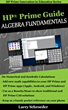 HP Prime Guide Algebra Fundamentals: HP Prime Revealed and