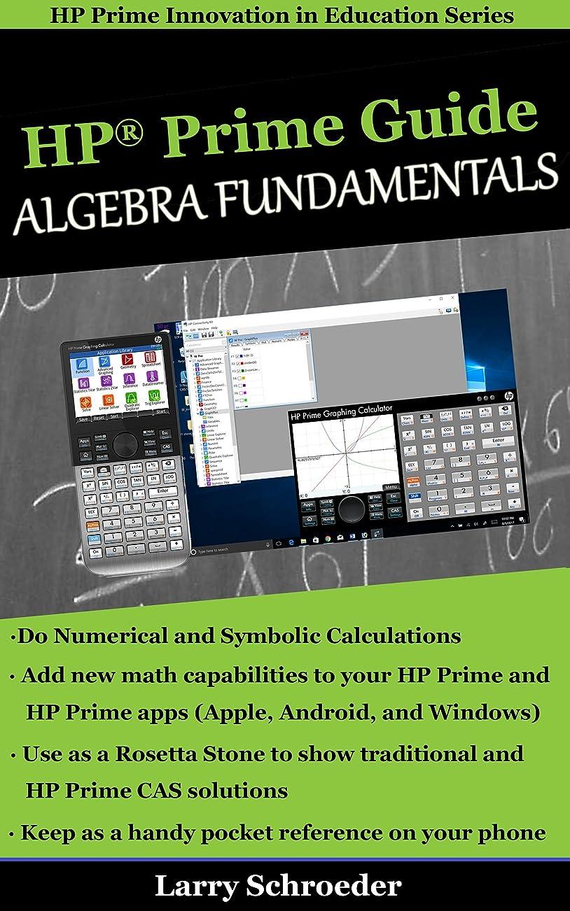 放散する誓うサポートHP Prime Guide Algebra Fundamentals: HP Prime Revealed and Extended (HP Prime Innovation in Education Series Book 1) (English Edition)
