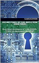 Livres CISSP Guide d'examen tout-en-un -Nouvelle édition- Version Française: Questions pratiques n ° 1 du CISSP - TOUS les domaines du CISSP PDF