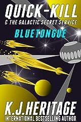 Bluetongue: Quick-Kill & The Galactic Secret Service Book 3 Kindle Edition