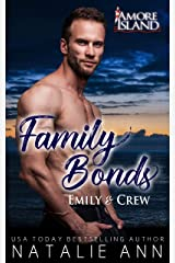 Family Bonds- Emily and Crew (Amore Island Book 4) Kindle Edition