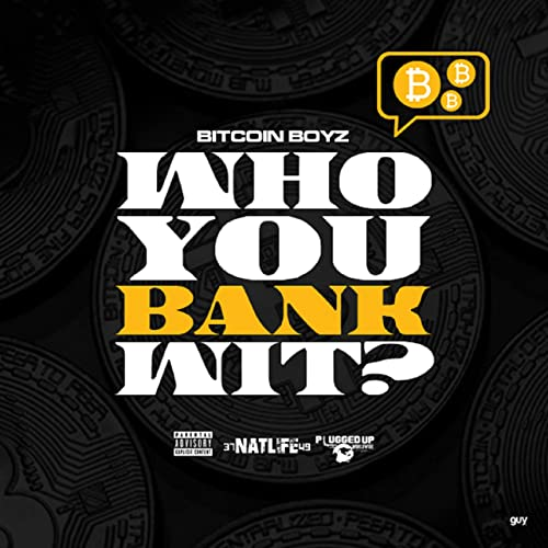 Design Bank Wit.Who Ya Bank Wit Explicit By Bitcoin Boyz On Amazon Music Amazon Com