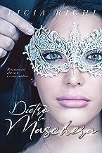 Dietro la maschera. Non tutto ciò che vedi è come sembra (Italian Edition)