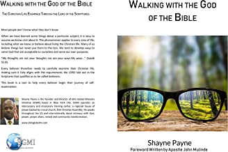 Walking With the God of the Bible: The Christian Life Examined Through the Lens of the Scriptures