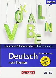 Lextra - Deutsch als Fremdsprache A1-B2 - Lernwörterbuch Grund- und Aufbauwortschatz: Grund- und Aufbauwortschatz nach Themen. Mit arabischer Übersetzung