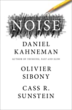 Noise: The new book from the author of international bestseller Thinking, Fast and Slow (English Edition)